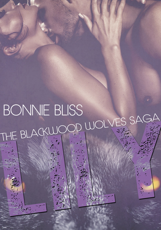 Lily (The Blackwood Wolves Saga, #1)  by  Bonnie Bliss