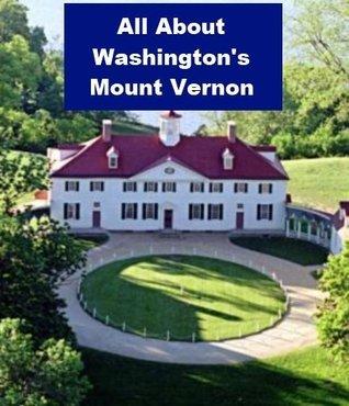 All about Washingtons Mount Vernon Joseph Madden