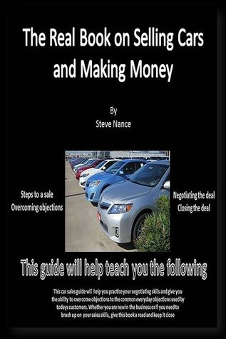 The Real Book on Selling Cars and Making Money  by  Steve Nance