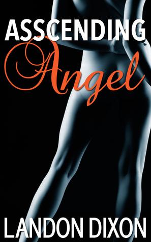 Asscending Angel Landon Dixon