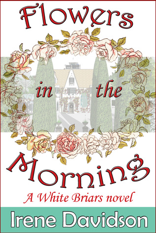 Flowers in the Morning  by  Irene Davidson