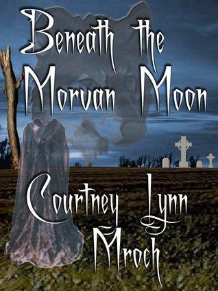 Beneath The Morvan Moon  by  Courtney Mroch