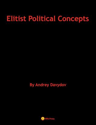 Elitist Political Concepts  by  Andrey Davydov