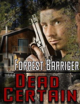 Dead Certain Forrest Barriger