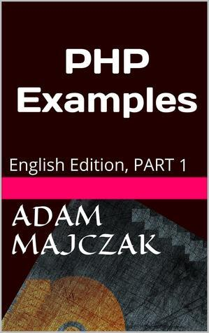 PHP Examples, Part 1  by  Adam Majczak