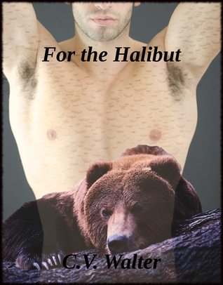 For the Halibut  by  C.V. Walter