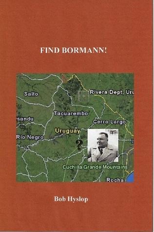 Find Bormann!  by  Bob Hyslop
