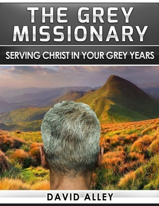 The Grey Missionary David Alley