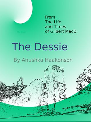 The Dessie  by  Anushka Haakonson