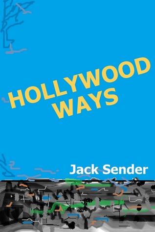 Hollywood Ways  by  Jack Sender