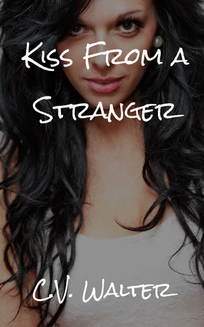 Kiss From a Stranger C.V. Walter