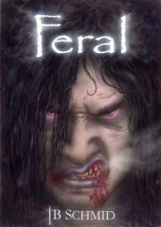 Feral  by  T.B. Schmid