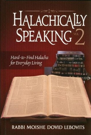 Halachically Speaking 2  by  Moshe Dovid Lebovits