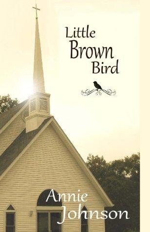 Little Brown Bird Annie Johnson
