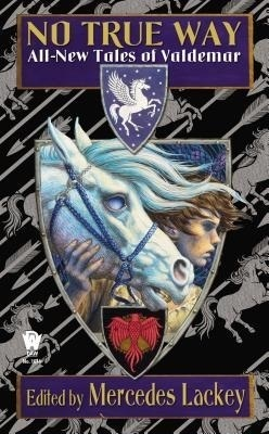 No True Way: All New Tales of Valdemar Mercedes Lackey