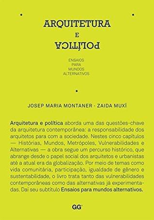 Arquitetura e política  by  Josep Maria Montaner