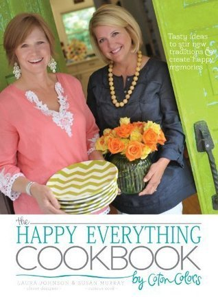 Happy Everything Cookbook  by  Laura Johnson