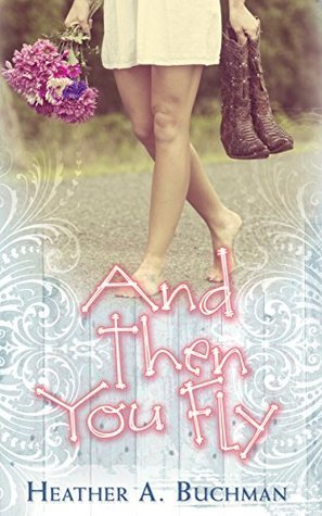 And Then You Fly (Crested Butte Cowboys Series Book 4)  by  Heather A. Buchman