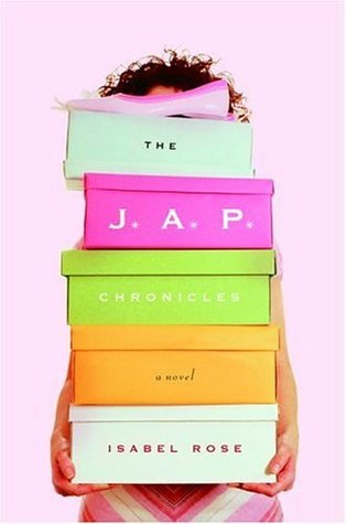 The J.A.P. Chronicles: A Novel Isabel Rose