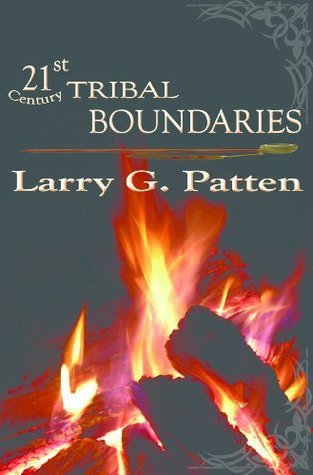 21st Century Tribal Boundaries  by  Larry  Patten