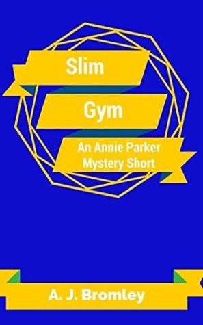 Slim Gym  by  A.J. Bromley