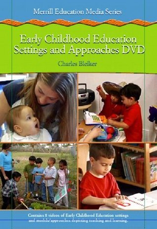 Early Childhood Settings and Approaches DVD  by  Charles Bleiker