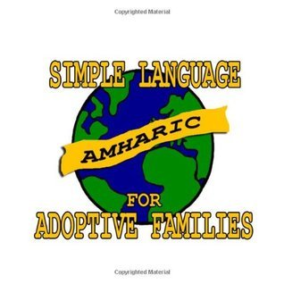 Simple Amharic for Adoptive Families (Book and Audio CD) Amy Kendall