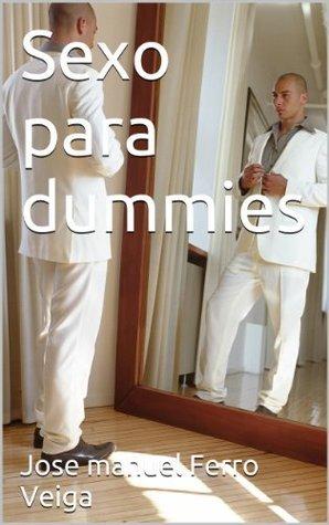 Sexo para dummies  by  José Manuel Ferro Veiga