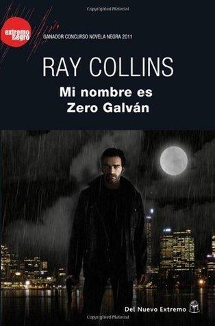 Mi nombre es Zero Galvan  by  Ray Collins