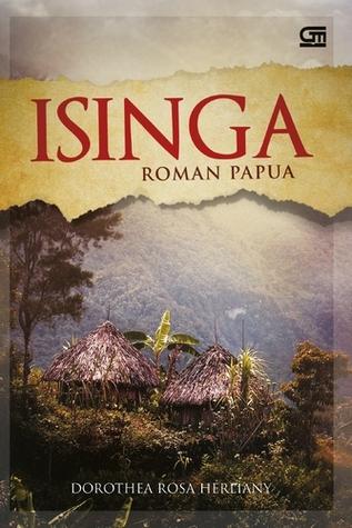 Isinga: Roman Papua Dorothea Rosa Herliany