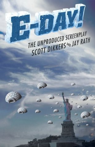 E-Day! The Unproduced Screenplay  by  Scott Dikkers