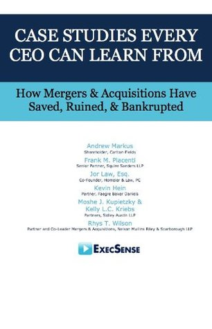Best Case Studies Every CEO Can Learn From: How Mergers & Acquisitions Have Saved, Ruined, & Bankrupted Kevin Hein