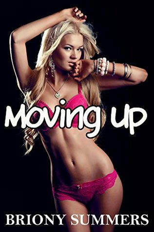 Moving Up  by  Briony Summers