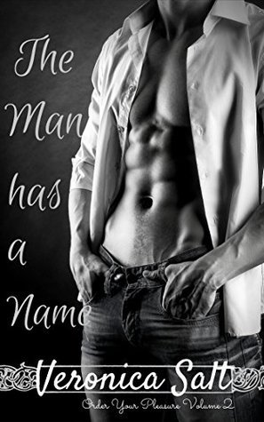 The Man has a Name (Order Your Pleasure Book 2)  by  Veronica Salt