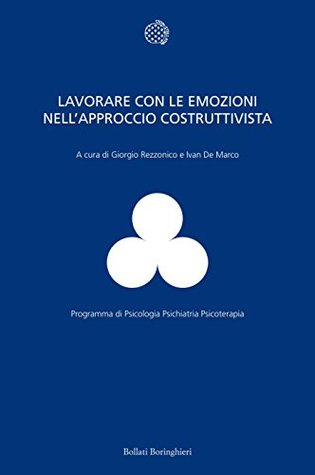 Lavorare con le emozioni nellapproccio costruttivista Giorgio Rezzonico