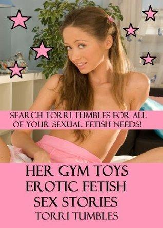 Her Gym Toys Erotic Sex Stories XXX Torri Tumbles