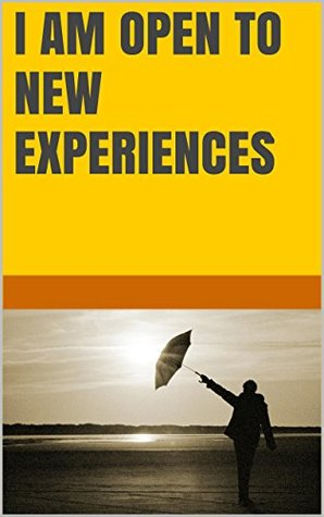 I am open to new experiences  by  Lanni Tolls