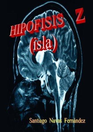 HIPOFISIS Z  by  Santiago Navas fernández