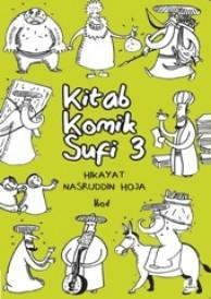 Kitab Komik Sufi 3: Hikayat Nasruddin Hoja Ibod
