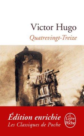 Quatrevingt Treize (Classiques t. 16078) Victor Hugo