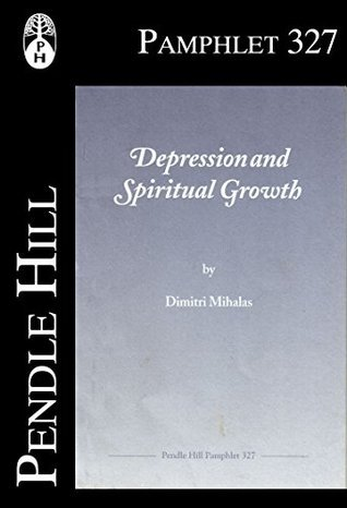 Depression and Spiritual Growth (Pendle Hill Pamphlets Book 327)  by  Dimitri Mihalas