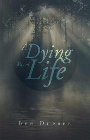A Dying Way of Life  by  Ben DuPree