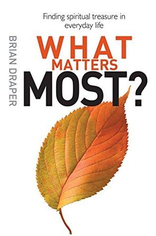 What Matters Most? Brian Draper