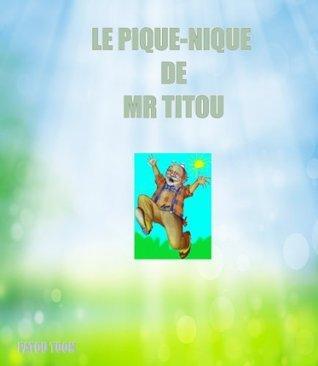 LE PIQUE-NIQUE DE MR TITOU  by  PATOU TOON