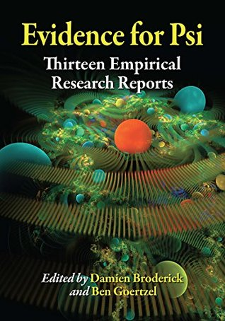 Evidence for Psi: Thirteen Empirical Research Reports  by  Damien Broderick