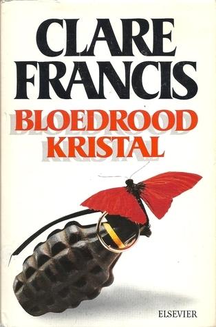 Bloedrood kristal Clare Francis