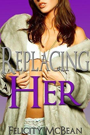 Replacing Her Felicity McBean