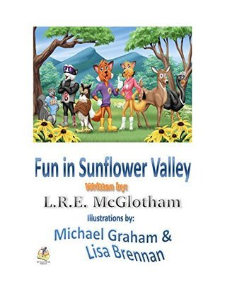 Fun In Sunflower Valley L.R.E. McGlotham