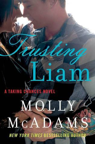 Trusting Liam (Taking Chances #2) Molly McAdams