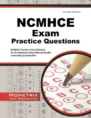 NCMHCE Practice Questions: NCMHCE Practice Tests & Exam Review for the National Clinical Mental Health Counseling Examination  by  Ncmhce Exam Secrets Test Prep Team